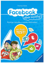 Heike Herold, Thomas Feibel, Facebook, Ravensburger Verlag, Facebook aber richtig, Ratgeber, Sachbuch