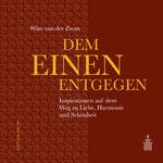 Dem Einen entgegen von Wim van der Zwan - Verlag Heilbronn, der Sufiverlag