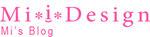 Mi*i*Designブログ