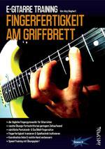 E-Gitarre Training: Fingerfertigkeit am Griffbrett