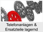 Im Stör- oder Schadensfall: Telefonanlagen & Ersatzteile lagernd!
