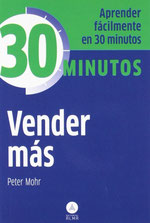 PETER MOHR:  Vender Más - Aprenda fácilmente en 30 minutos