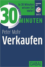PETER MOHR:  30 Minuten Verkaufen