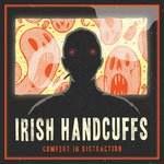 Irish Handcuffs - Comfort in Distraction