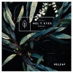 MEL T EYES - Releaf