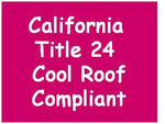 EnviroCoatings Ceramic InsulCoat Roof is California Title 24 Compliant