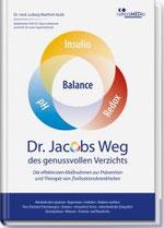 Dr. Jacobs Weg des genussvollen Verzichts ... Zivilisationskrankheiten