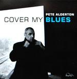 "Letzte Scheibe von Pete Alderton (2009): ""Cover my Blues""; Foto Nilles"