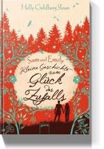 Holly Goldberg Sloan,  Sam und Emily Kleine Geschichte vom Glück des Zufalls, Gebunden, 432 Seiten, € 17,99