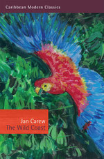 The Wild Coast by Jan Carew, Caribbean Modern Classics