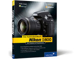 Nikon D800. Das Kamerahandbuch