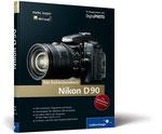Nikon D90. Das Kamerahandbuch
