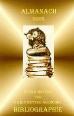 Petra Mettke, Karin Mettke-Schröder/Bibliographie Almanach/Broschürefassung/2005/Coverentwurf