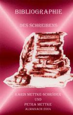 Petra Mettke, Karin Mettke-Schröder/Bibliographie des Schreibens/Broschürefassung/2004/Coverentwurf