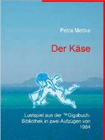 Petra Mettke/Der Käse/Lustspiel/Druckheft von 2002/Coverentwurf