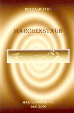 Petra Mettke/Märchenstaub/Märchenbuch 3/Druckskript von 2006/Coverentwurf