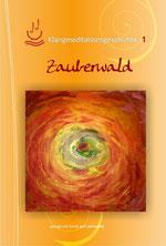 Meditationsgeschichte: Zauberwald, aus dem Buch Klangmeditationsgeschichten zum Entspannen. Für Dich von Maria Pagal(R)