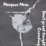 1. Marquee Moon Single