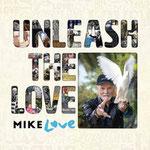 Mike Love - Unleash The Love