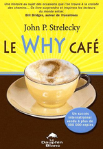 Le Why Café, John P. Strelecky