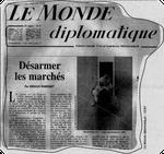 """Der denkwürdige Artikel: Ignacio Ramonet schreibt in Le Monde Dimplomatique """"Désarmer les marchés"""" - die Märkte entwaffnen"""
