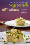Carmelo Callea, Katia Veronio, Bettina Snowdon: Vegetarisch all'italiana, SBN 978-3-03800-659-6