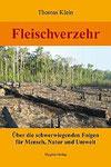 Thomas Klein: Fleischverzehr. Über die schwerwiegenden Folgen für Mensch, Natur und Umwelt  128 Seiten, Taschenbuch, Hygeia-Verlag, ISBN 978-3-939865-10-0