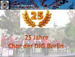 Wir feiern 25 Jahre Chor der DJG Berlin...
