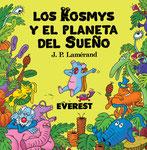 Los kosmys y el planeta del sueño - Editorial Everest