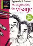 Apprendre à dessiner les expressions du visage - Editions Fleurus