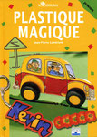 Plastique magique - Editions Fleurus