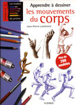 Apprendre à dessiner les mouvements du corps - Editions Fleurus