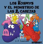 Los kosmys y el monstruo de las 2 cabezas - Editorial Everest