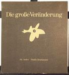 """""""Die große Veränderung"""", Farbserigraphien, Edition Bruckmann, 1973, alle Blätter handsigniert, siehe Info Deutsche Nationalbibliothek http://d-nb.info/740404008/about/html, ursprünglicher Preis DM 1980,-, 1650,-€"""
