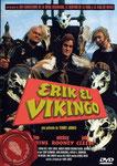 Erik el vikingo (1989/GB-Suecia/106 min.) · Título original: Erik The Viking · Director: Terry Jones · Guión: Terry Jones · Intérpretes: Tim Robbins, John Cleese, Terry Jones, Mickey Rooney