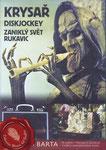 Krysar (1986/Checoslovaquia/53 min.) · Director: Jirí Barta · Guión: Kamil Pixa Viktor · Fotografía: Vladimír Malík, Ivan Vít · Voces:Oldrich Kaiser, Jirí Lábus, Michal Pavlícek, Vilém Cok