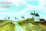 windmill village(スペイン・コンスエグラ)
