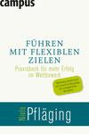 Führen mit flexiblen Zielen. 2. Auflage. Campus 2011