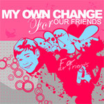 MY OWN CHANGE / For Our Friends ¥1500