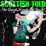 SCOTTISH FOLD / THE GREAT HARDCORE BASH! ¥1500