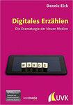Dennis Eick: Digitales Erzählen