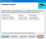 Die installierte Lizenzdatei wird zusätzlich in der Liste angezeigt. Sie können weitere Lizenzen hinzufügen oder Lizenzen löschen. Klicken Sie auf Weiter, um die Installation zu beenden.