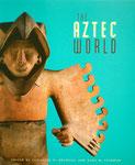 Aztec World 2008, Elizabeth M. Brumfiel & Gary M. Feinman