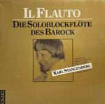 Karl Stangenberg: Il Flauto - Die Soloblockflöte des Barock