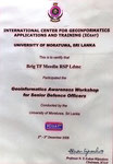 Participated  the Geoinformatics Awareness Workshop for Senior Defense Officers conducted by the University of Moratuwa, Sri Lanka