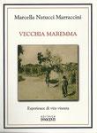 """""""Vecchia Maremma"""" di Marcella Natucci Marraccini"""