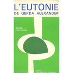 Digelmann, D. (1971). L'Eutonie de Gerda Alexander. Paris : Éditions du Scarabée.