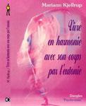 Kjellrup, M. (2002). Vivre en harmonie avec son corps par l'eutonie. St. Jean de Braye (Fr.), Dangles, Coll. Psycho-soma.