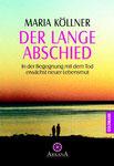 Der lange Abschied - In der Begegnung mit dem Tod erwächst neuer Lebensmut (Goldmann Verlag)