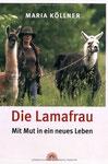 Die Lamafrau - Mit Mut in ein neues Leben (Verlag Via Nova)